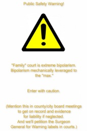 PUBLIC WARNING - FAMILY COURT DESTROYS LIVES --2016