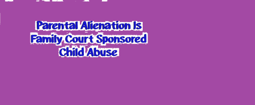 Parental Alienation is Abuse - Causes 2015