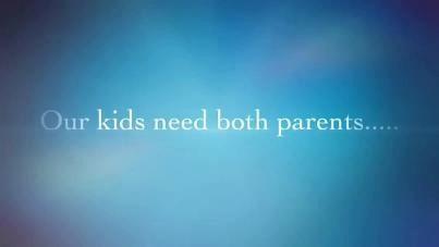 Kids Need Both Parents - 2016