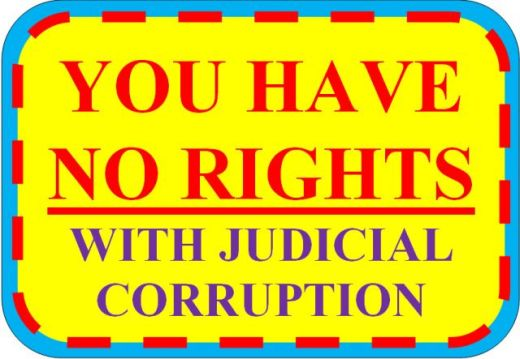 YOU HAVE NO RIGHTS WITH JUDICIAL CORRUPTION - 2016